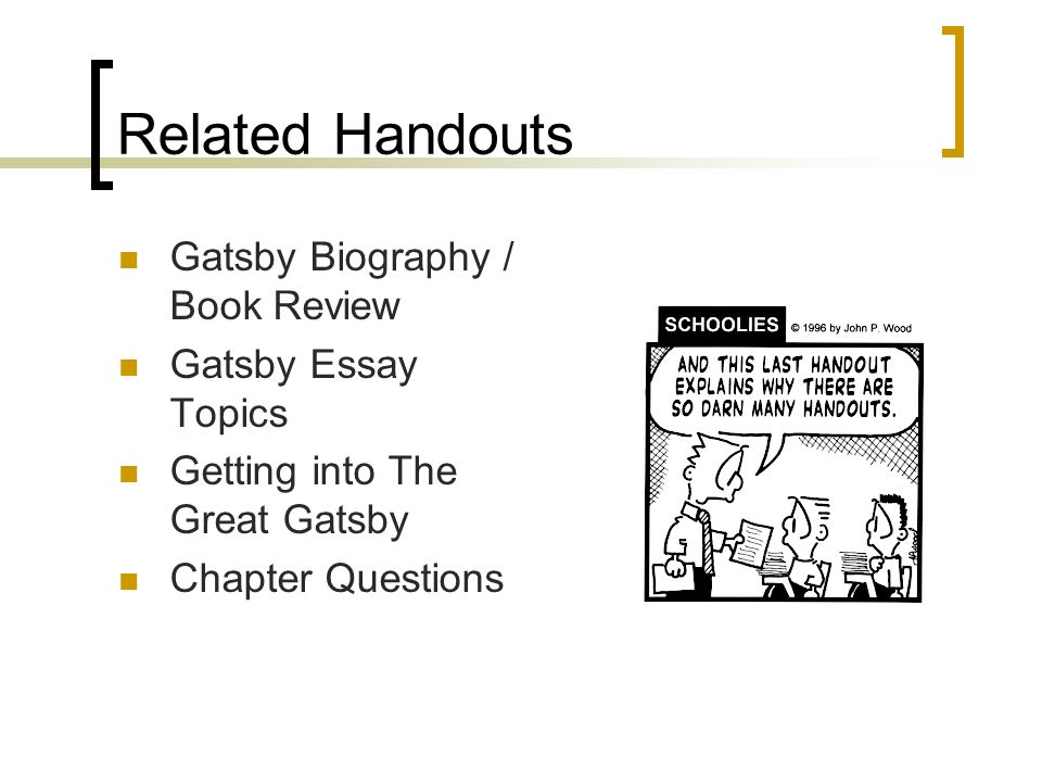 Apa Essay Papers  Related Handouts Gatsby Biography  Book Review Gatsby Essay Topics  Getting Into The Great Gatsby Chapter Questions Last Year Of High School Essay also Healthy Foods Essay The Great Gatsby Historical Context  Study Schedule  Ppt Download English Language Essay