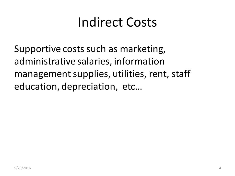 4 indirect costs supportive costs such as marketing administrative salaries information management supplies utilities rent staff education