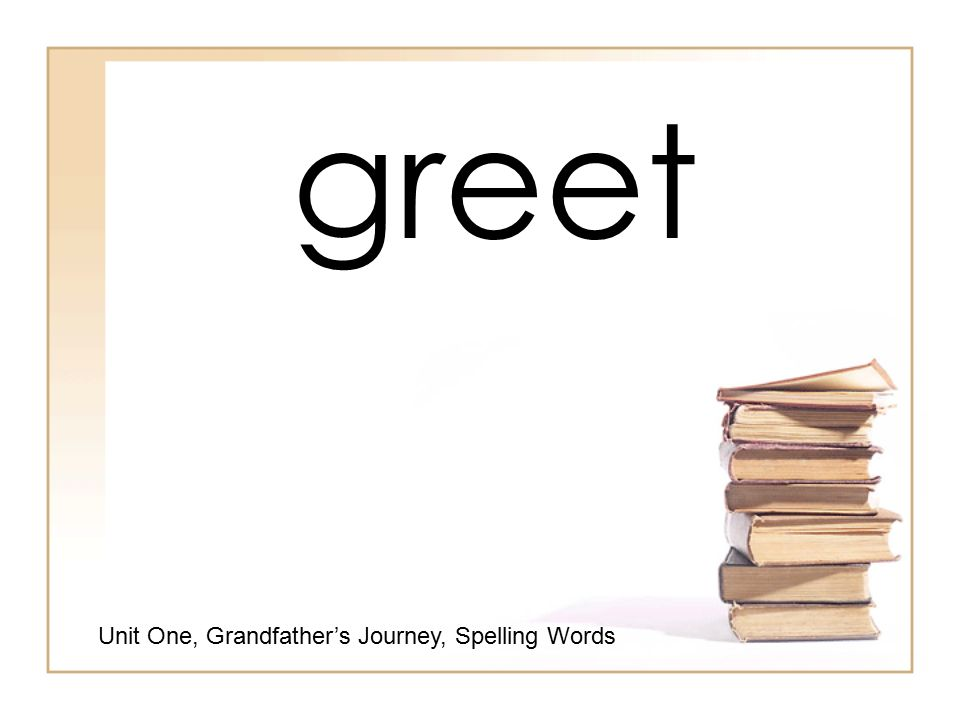 Unit one grandfathers journey unit one grandfathers journey 25 greet unit one grandfathers journey spelling words m4hsunfo