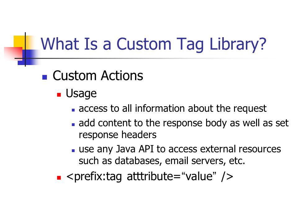 Chapter 7 Using Custom Tag Libraries and the JSP Standard Tag