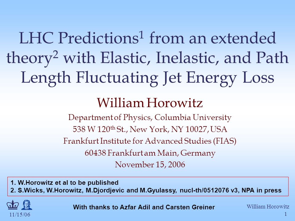 11/15/06 William Horowitz 1 LHC Predictions 1 from an