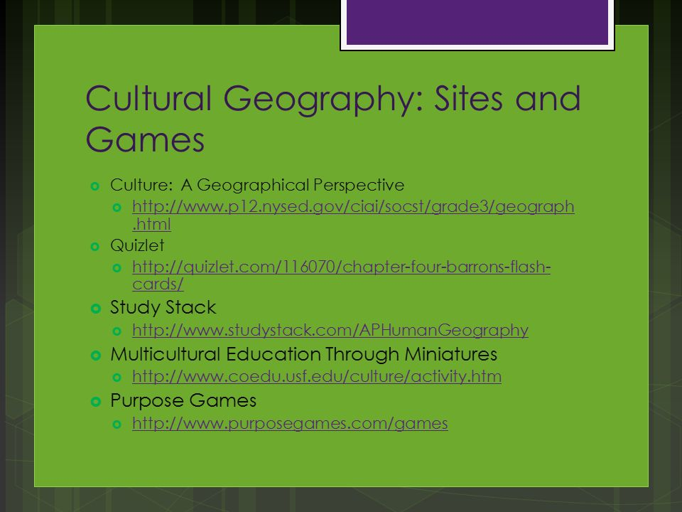 Chapter 4 Cultural Geography By: Chelsea Pieper Corrin ... on history games, learn french games, geology games, science biology games, primary science games, department games, usa map games, physical ed games, social work games, world map games, computer graphics games, physical science games, resource management games, poetry games, reading phonics games, ecology games, creativity games, marine biology games, desert biome games, bird migration games,