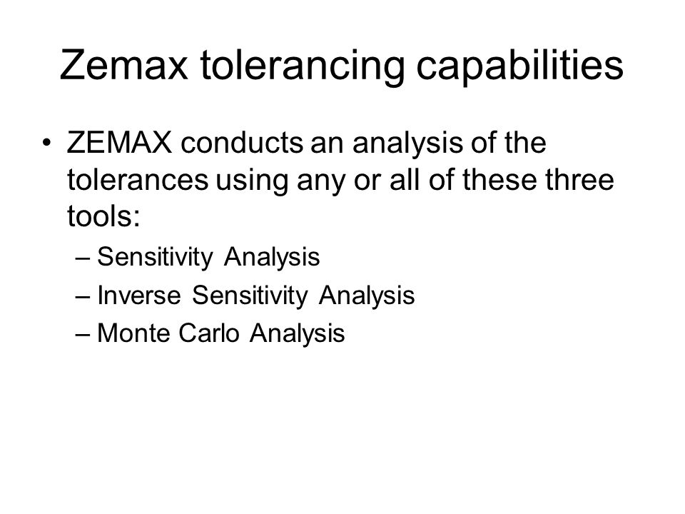 Tolerancing in Zemax OPTI 521 Tutorial By Stacie Hvisc December 5