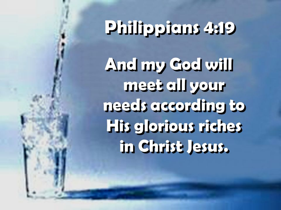 Philippians 4 19 And My God Will Meet All Your Needs According To