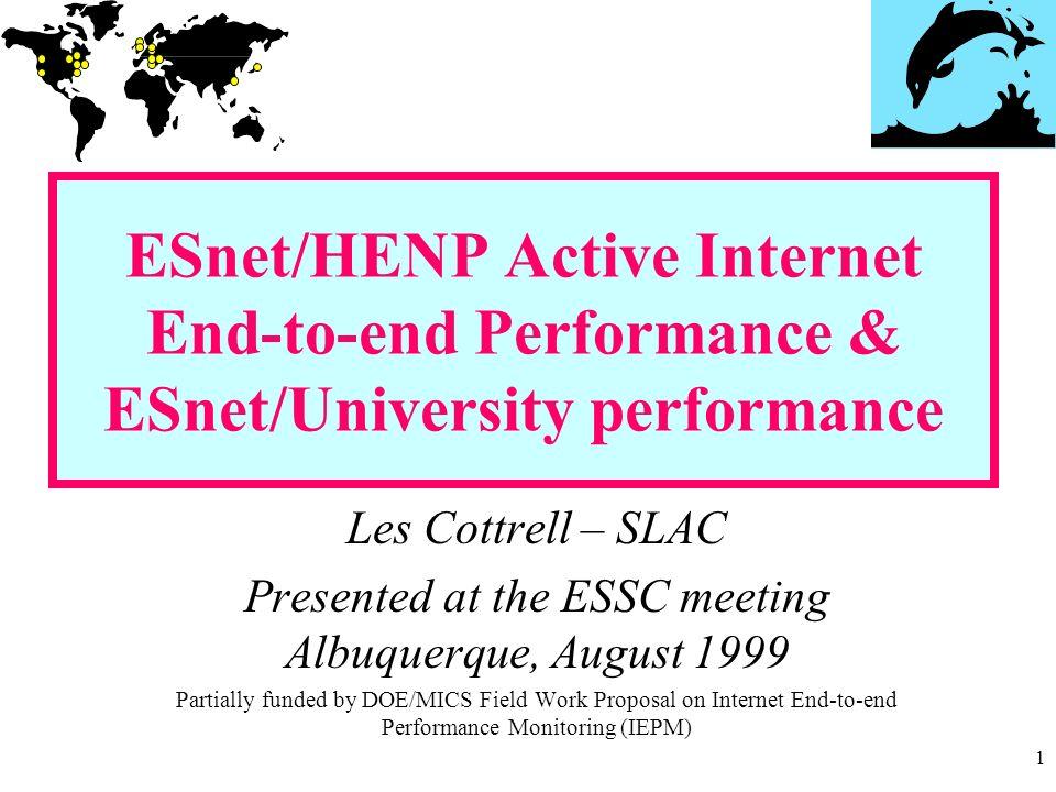 1 ESnet/HENP Active Internet End-to-end Performance & ESnet