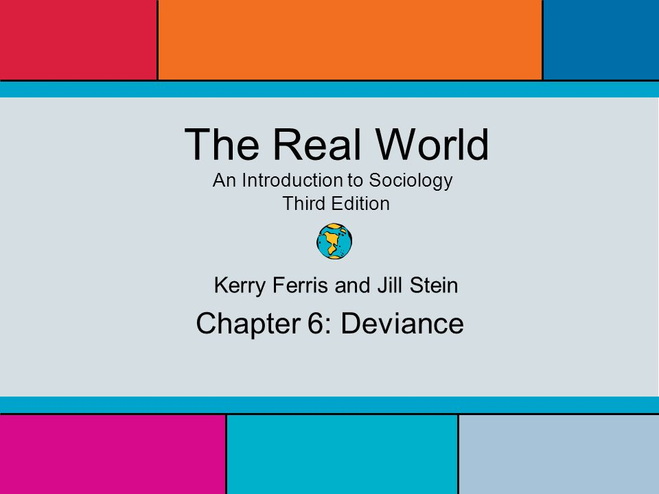 The real world an introduction to sociology third edition kerry.