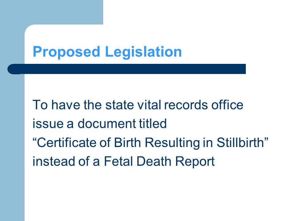 Legislative Hot Topics Birth Resulting In Stillbirth Certificates