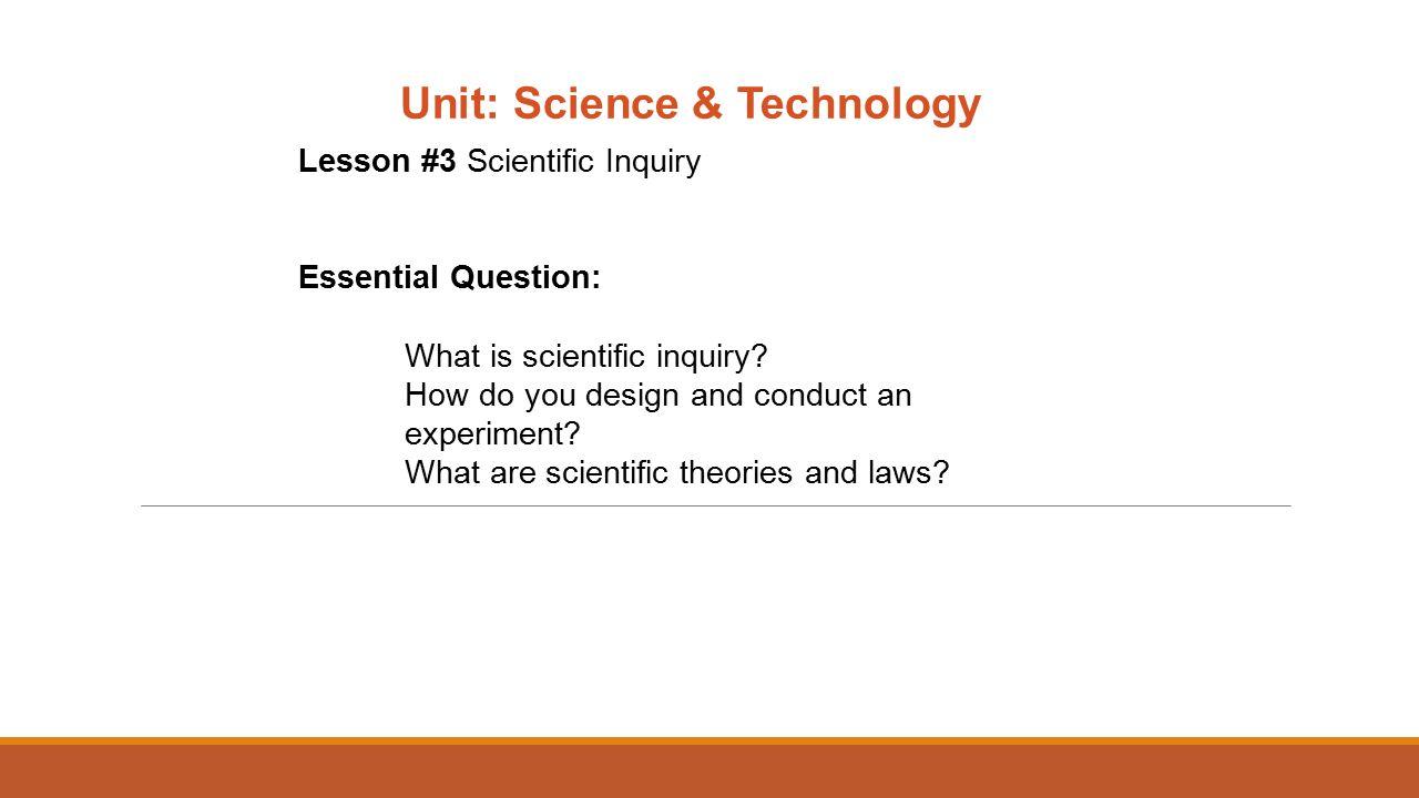 Unit Science Technology Lesson 3 Scientific Inquiry Essential