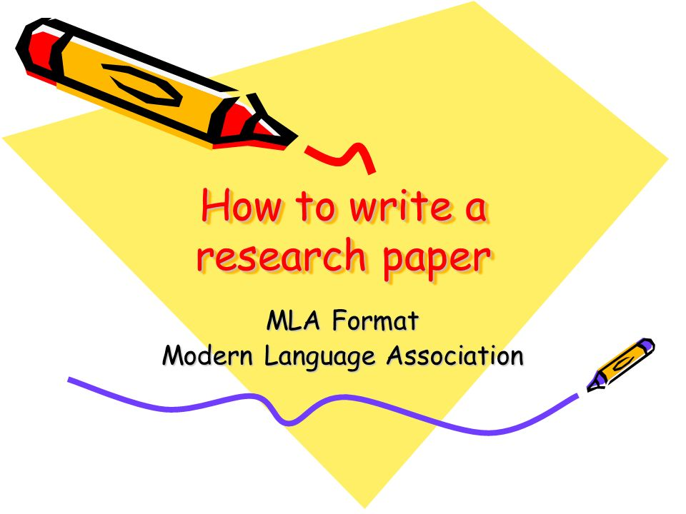 How to write a research paper MLA Format Modern Language Association