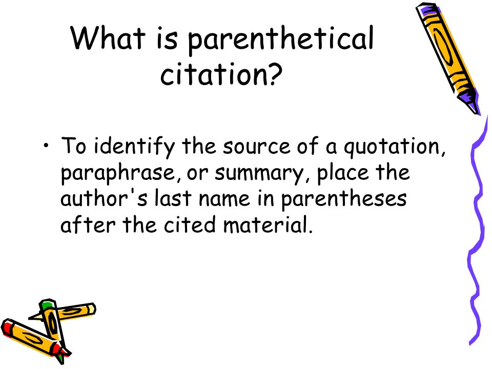 What is parenthetical citation.