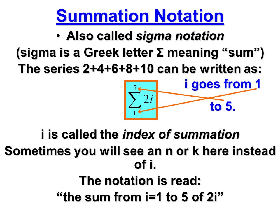 Summation Notation Also called sigma notationAlso called sigma
