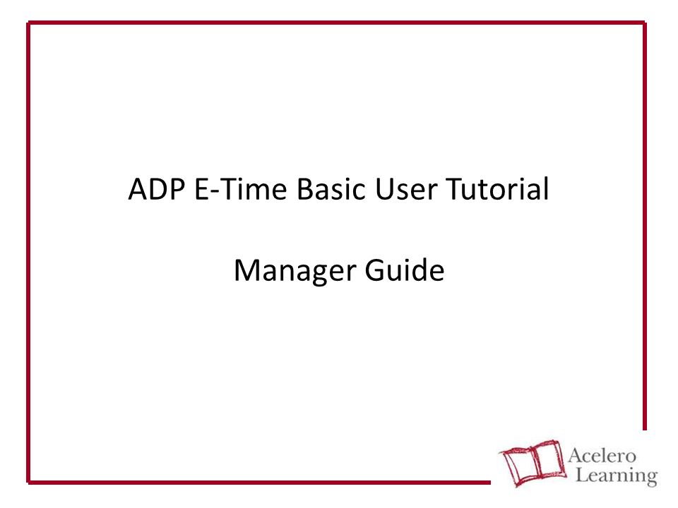 Adp Ez Login >> Adp E Time Basic User Tutorial Manager Guide Tasks Covered In This
