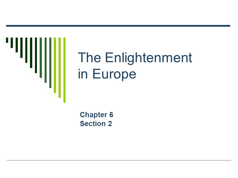 The Enlightenment In Europe Chapter 6 Section 2 Main Ideas