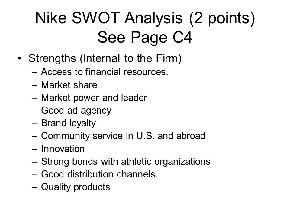 nike sowt analysis The following swot analysis examples focus on well-known businesses: walmart, nike, and starbucks the four important factors in running a business are its s trengths, w eaknesses, o pportunities, and t hreats, (ie.