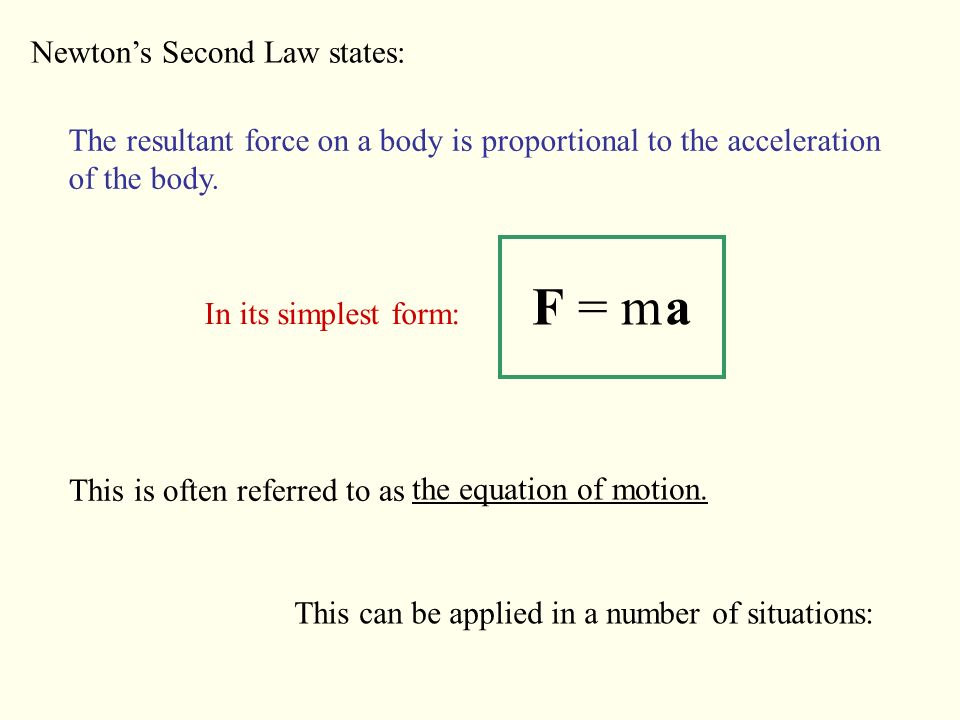 Newton S Second Law Newton S Second Law States The Resultant Force