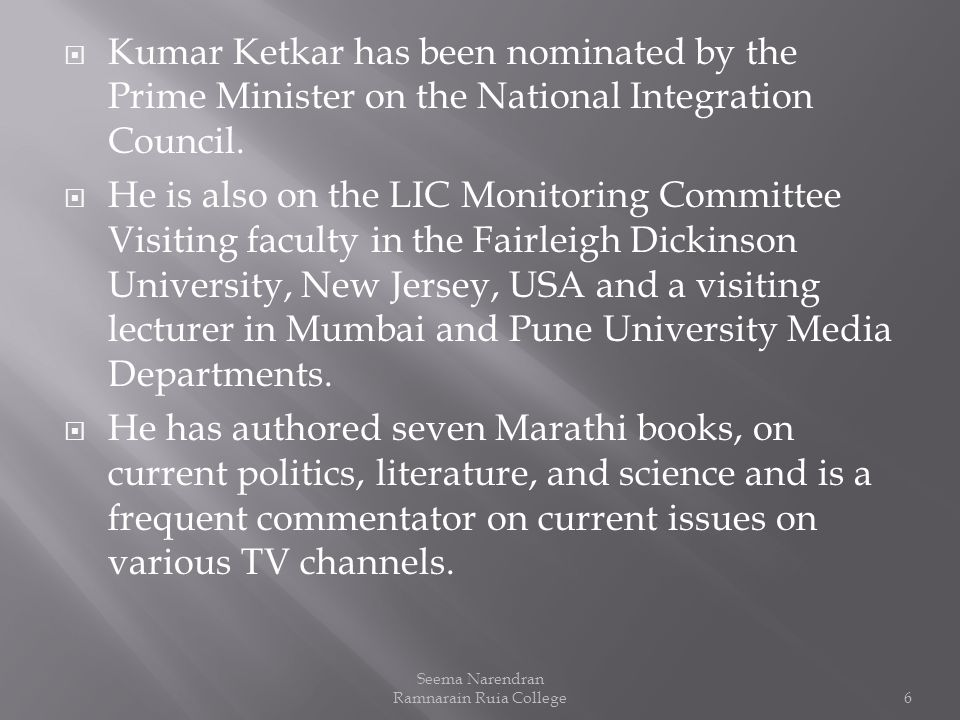 Kumar Ketkar is currently the Chief Editor, Loksatta