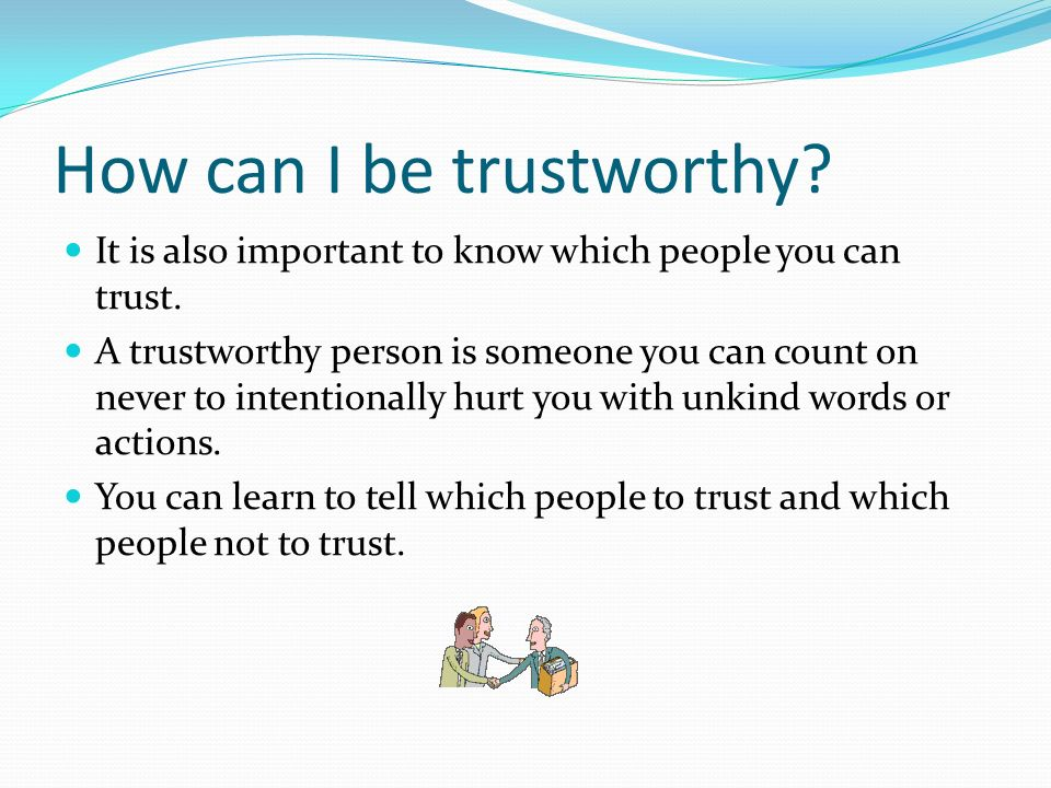 What Is Trustworthiness Trustworthiness Means Being Honest With