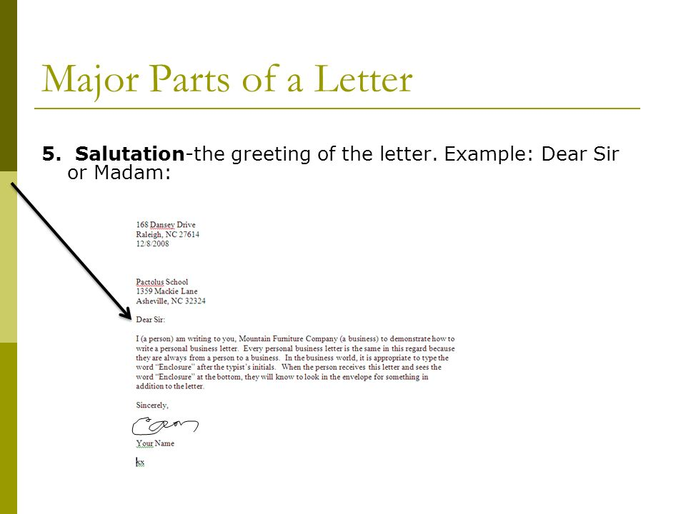 Creating a business letter business technology applications ppt 26 major parts of a letter 5 salutation the greeting of the letter example dear sir or madam m4hsunfo