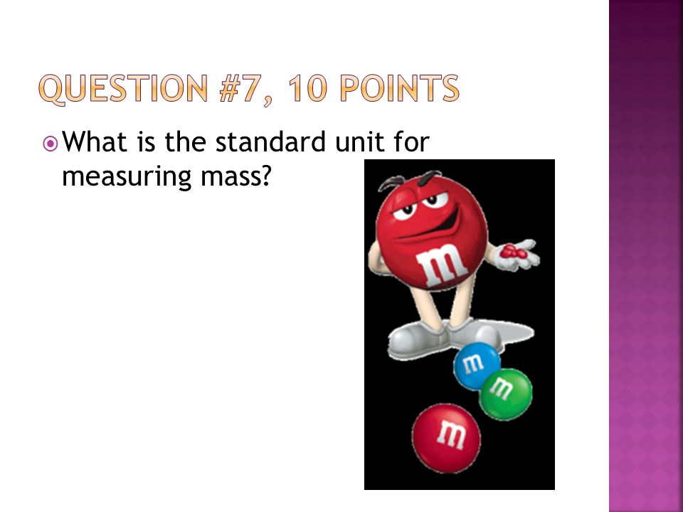  What is the standard unit for measuring mass