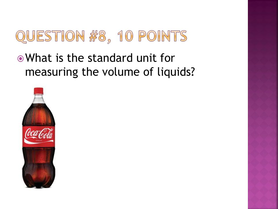  What is the standard unit for measuring the volume of liquids
