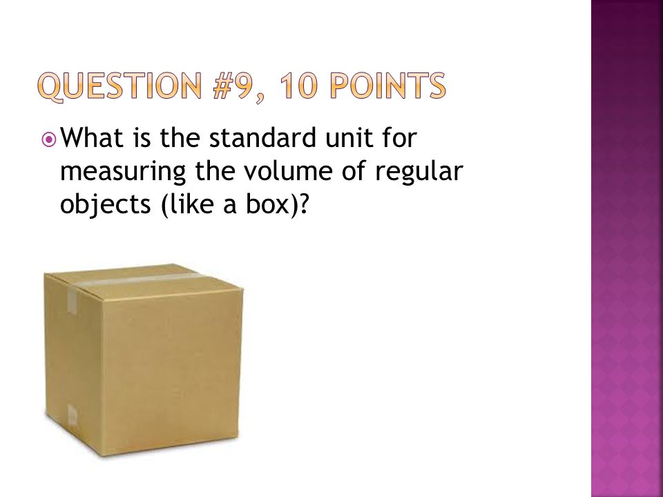 What is the standard unit for measuring the volume of regular objects (like a box)