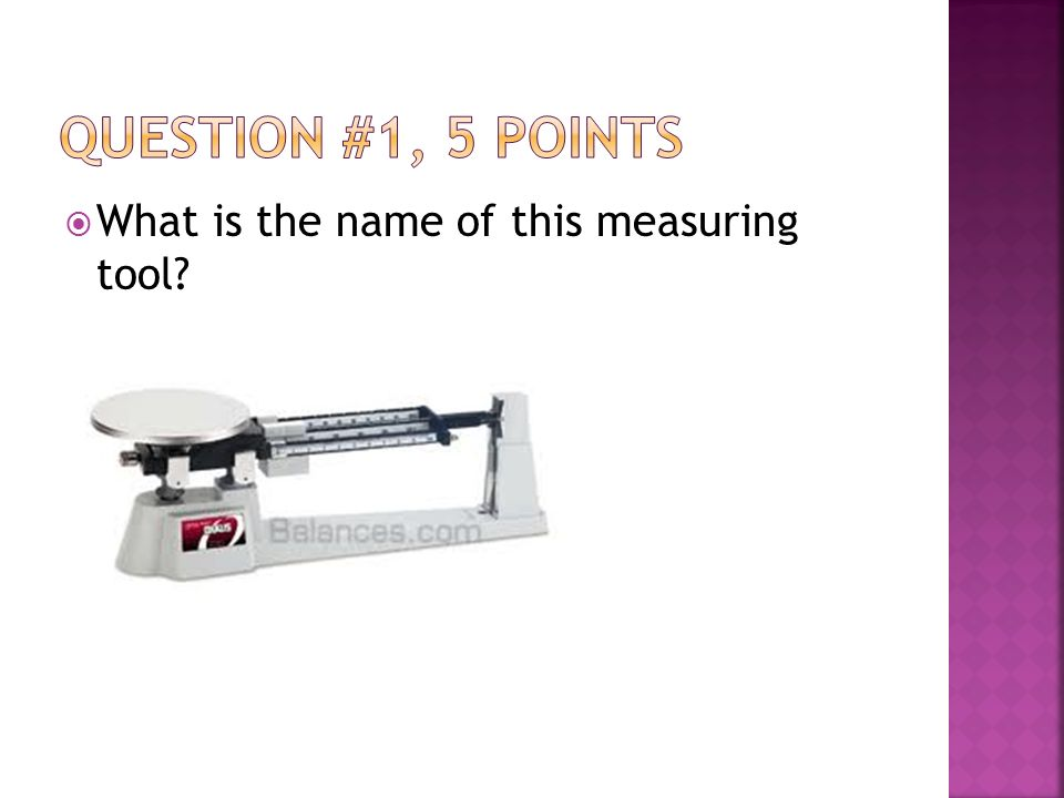  What is the name of this measuring tool