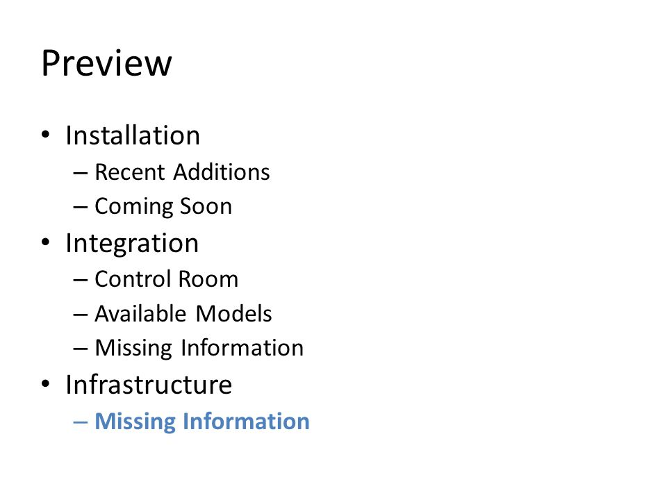 Preview Installation – Recent Additions – Coming Soon Integration – Control Room – Available Models – Missing Information Infrastructure – Missing Information