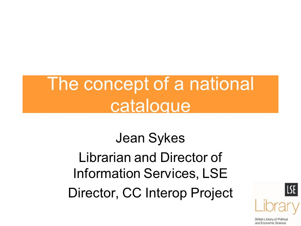 The concept of a national catalogue Jean Sykes Librarian and