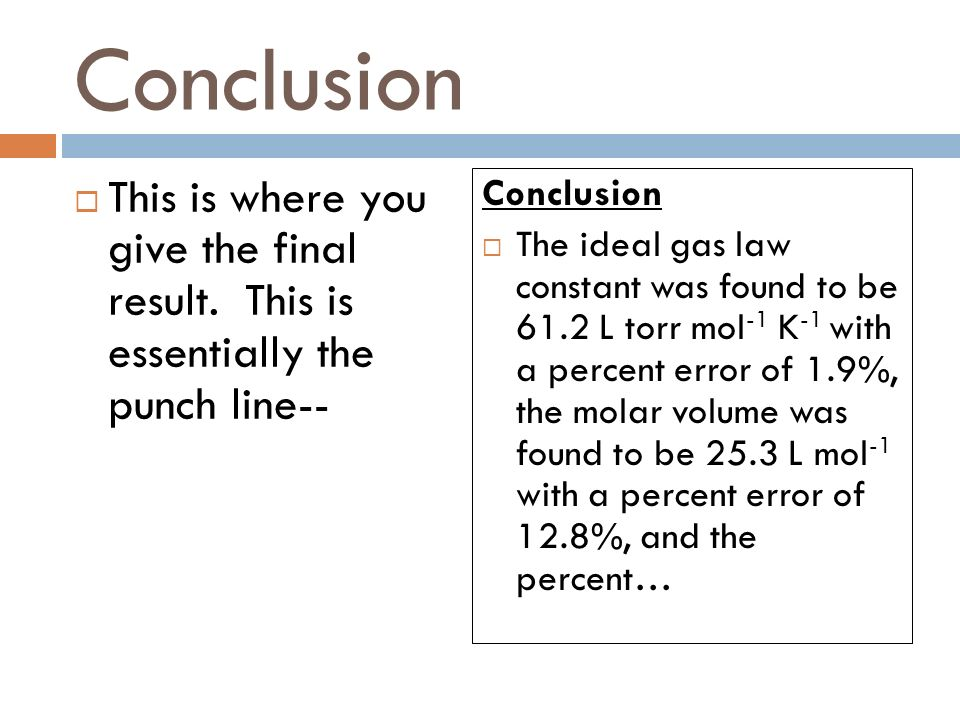 Conclusion  This is where you give the final result.