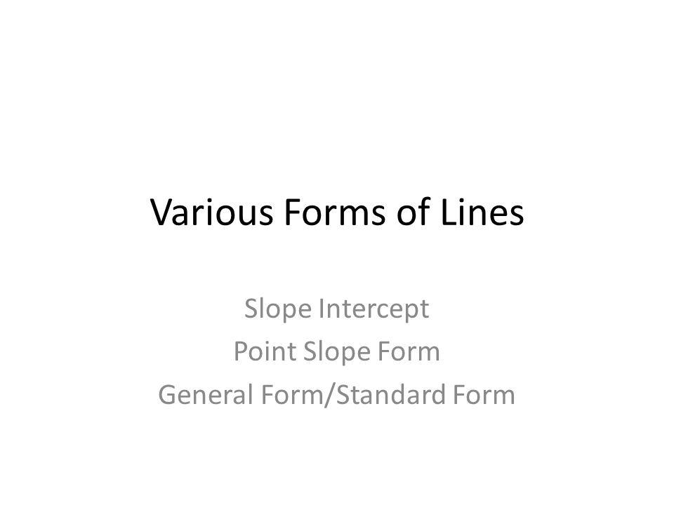 Various Forms Of Lines Slope Intercept Point Slope Form General Form