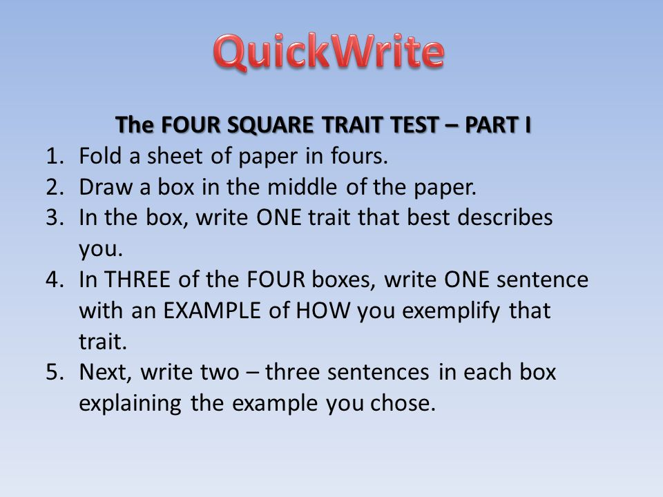 The FOUR SQUARE TRAIT TEST – PART I 1.Fold a sheet of paper in fours.