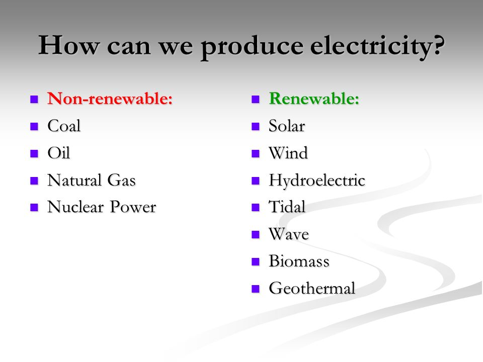 How can we produce electricity.