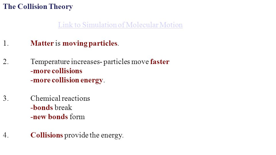 The Collision Theory Link to Simulation of Molecular Motion 1.Matter is moving particles.