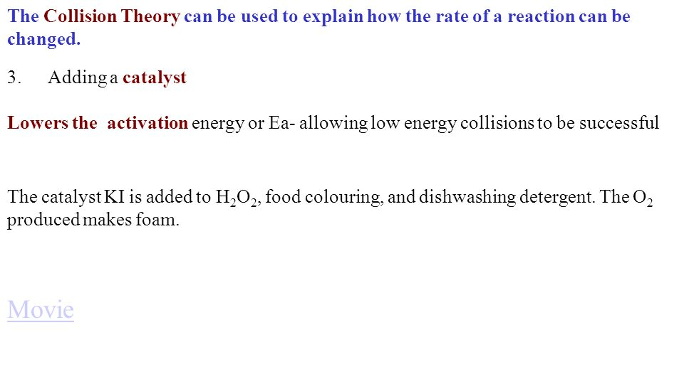 The Collision Theory can be used to explain how the rate of a reaction can be changed.