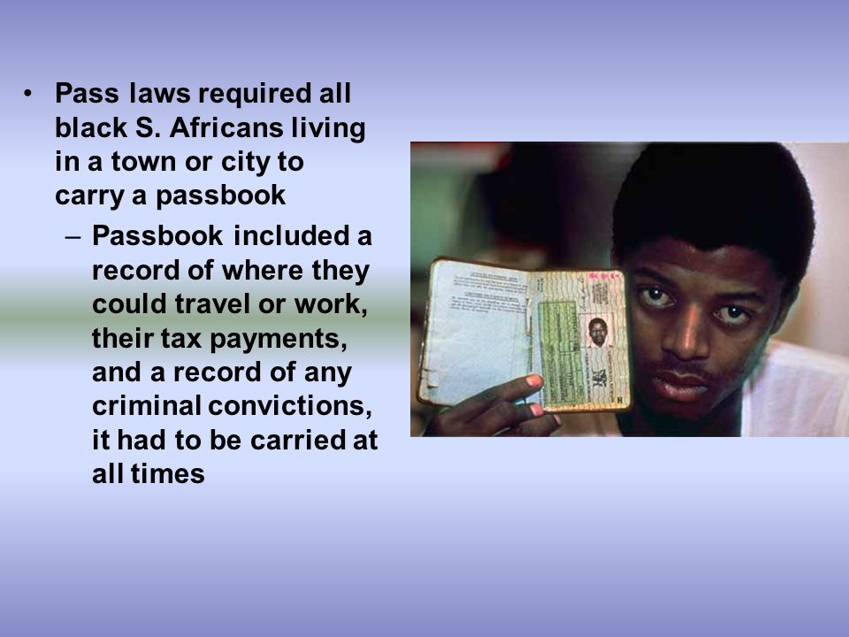 Pass laws required all black S.