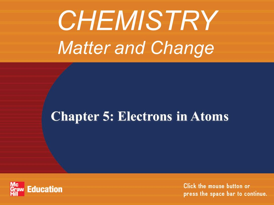 Chapter 5 Electrons In Atoms CHEMISTRY Matter And Change