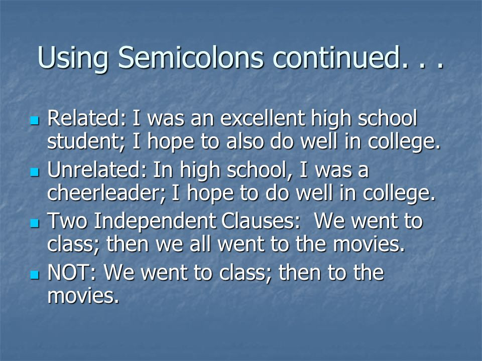 Using Semicolons continued...