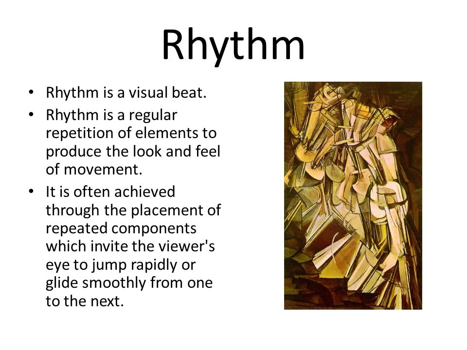 Rhythm Rhythm is a visual beat.