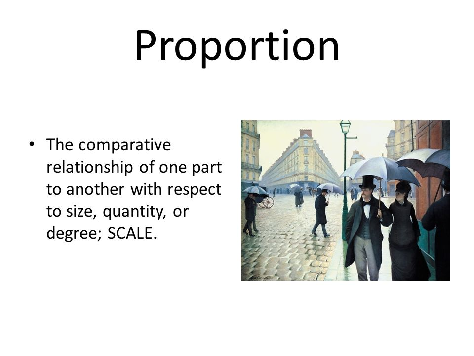 Proportion The comparative relationship of one part to another with respect to size, quantity, or degree; SCALE.