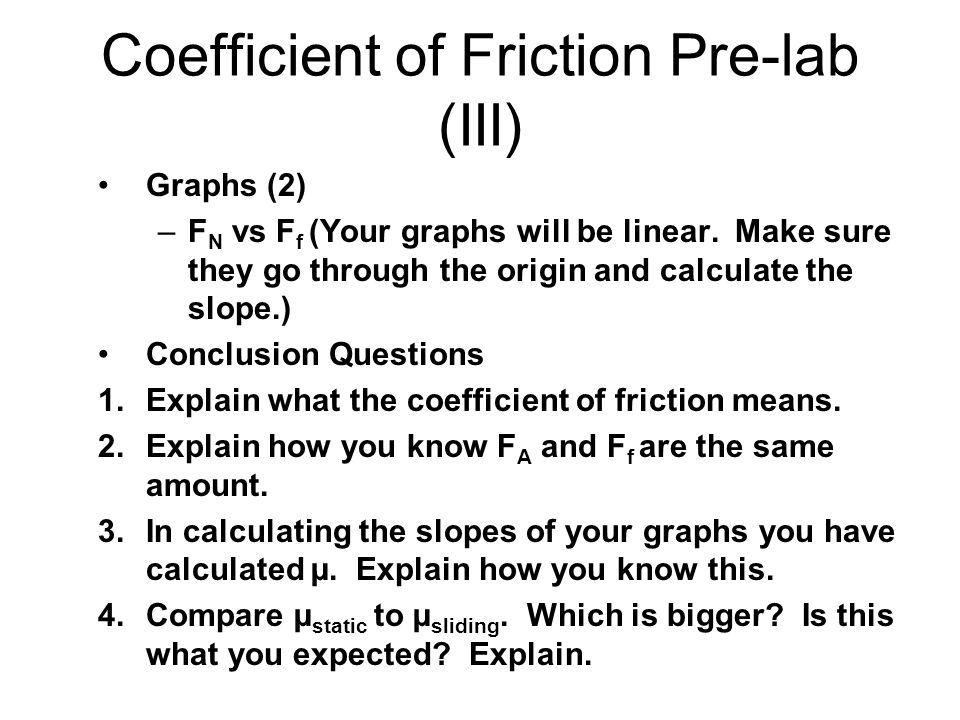 Coefficient of Friction Pre-lab Purpose –Determine the coefficient ...