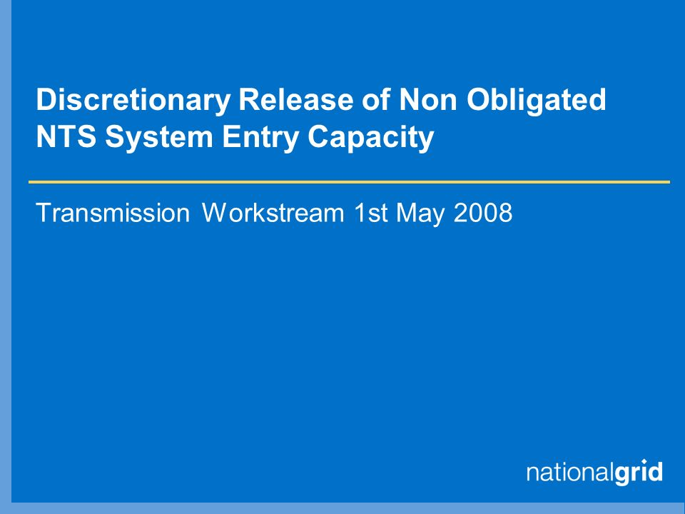 Discretionary Release of Non Obligated NTS System Entry Capacity Transmission Workstream 1st May 2008