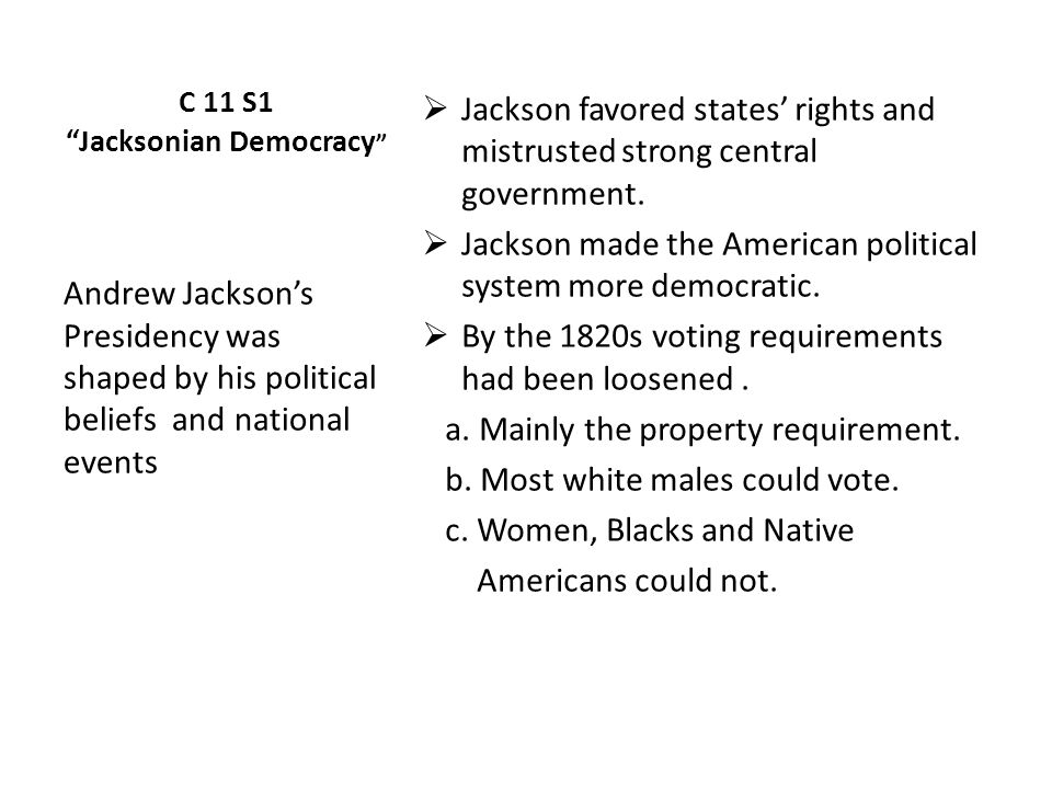 c  s jacksonian democracy   jackson favored states rights  c  s jacksonian democracy  jackson favored states rights and  mistrusted strong central government