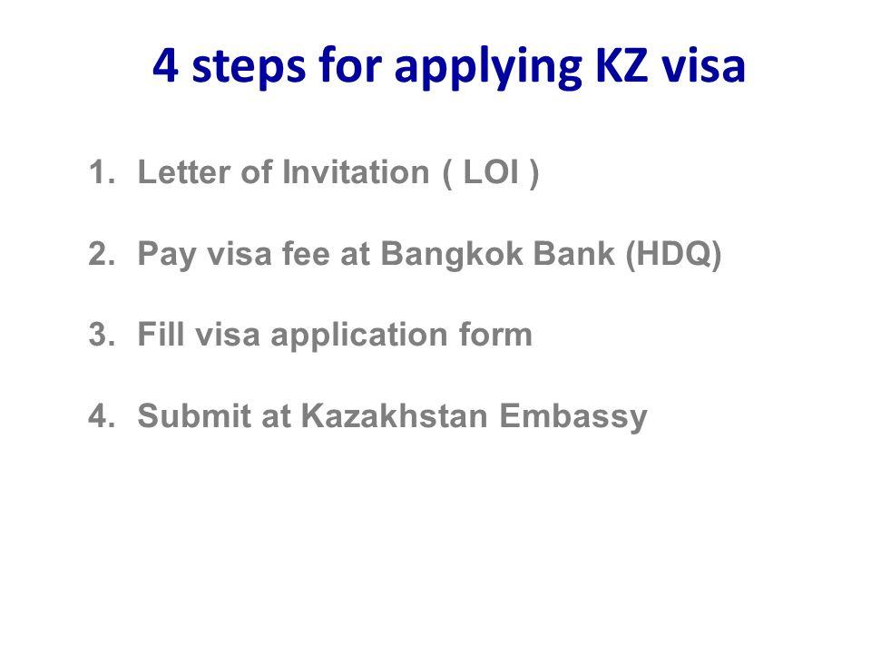 How To Apply Kazakhstan Visa 11 June Letter Of Invitation Loi 2 Pay Visa Fee At Bangkok Bank Hdq 3 Fill Visa Application Form 4 Submit At Ppt Download