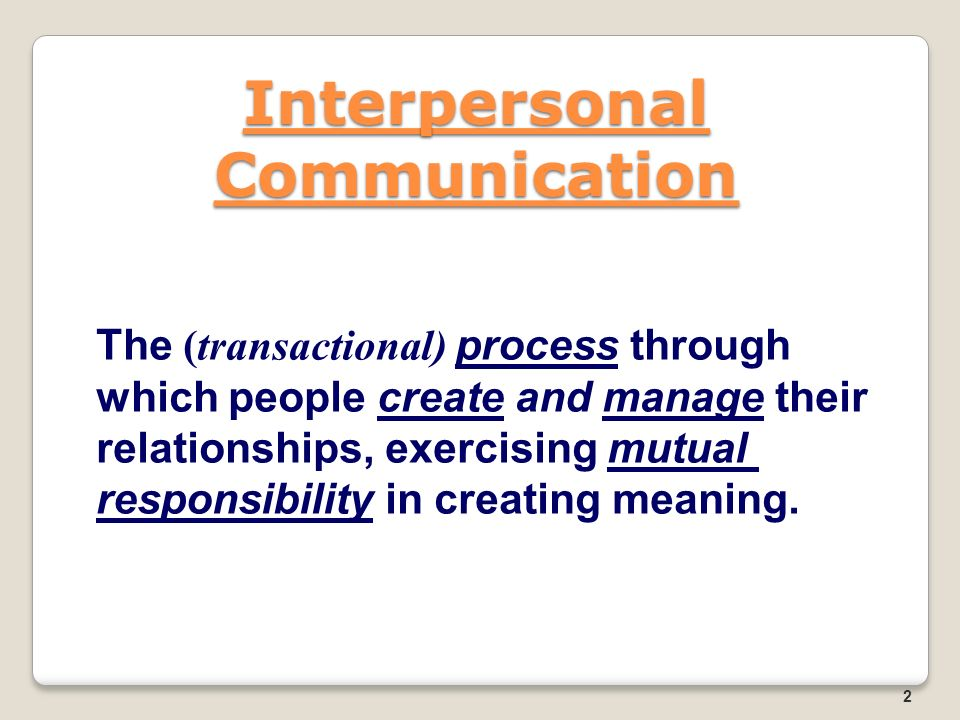 Final Exam – Study Guide Interpersonal Communication 2 The