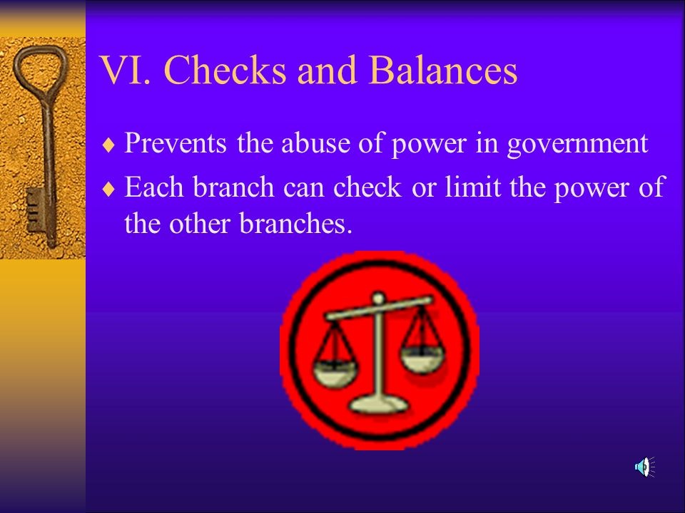V. Separation of Powers  No one holds too much power.