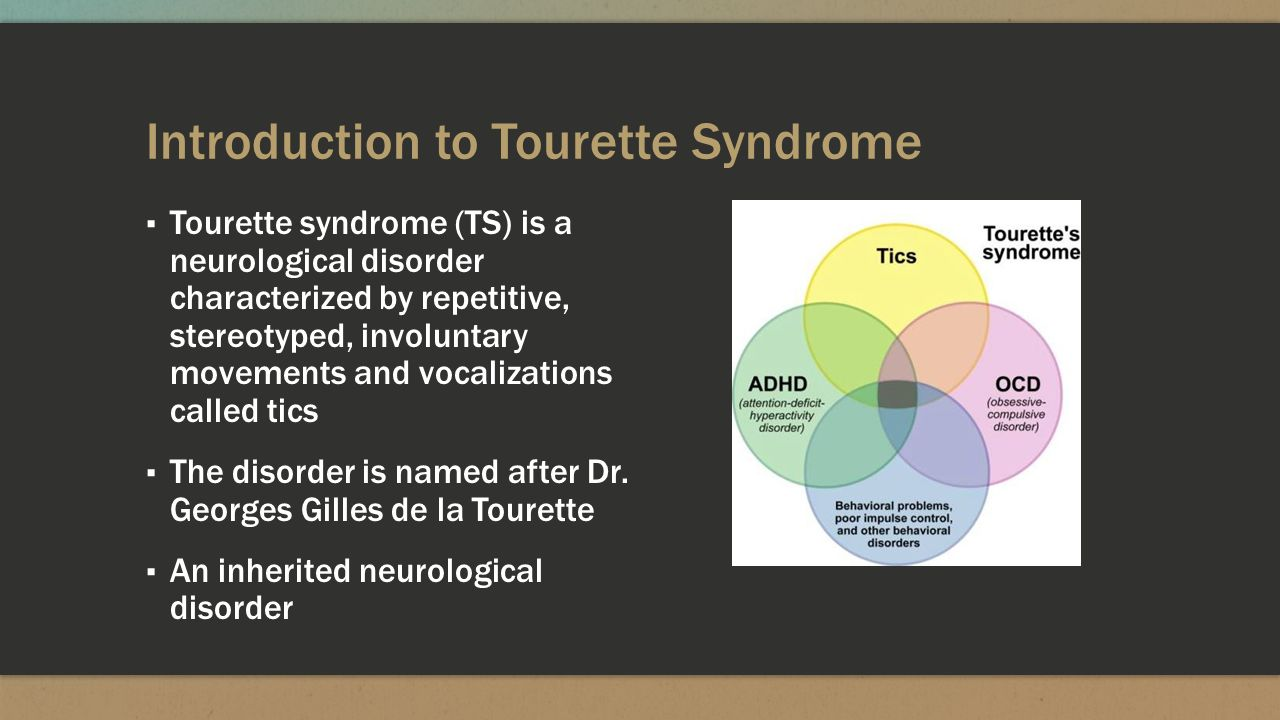 challenges of adolescents afflicted by tourette syndrome ts Information, tools, and resources to aid primary care physicians in caring for children with special health care needs (cshcn) and providing a medical home for all of their patients.