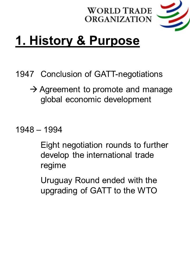 Wto Regulatory System 1 History Purpose 1947 Conclusion Of Gatt
