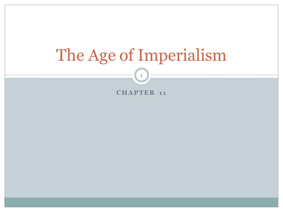 CHAPTER 11 The Age of Imperialism 1