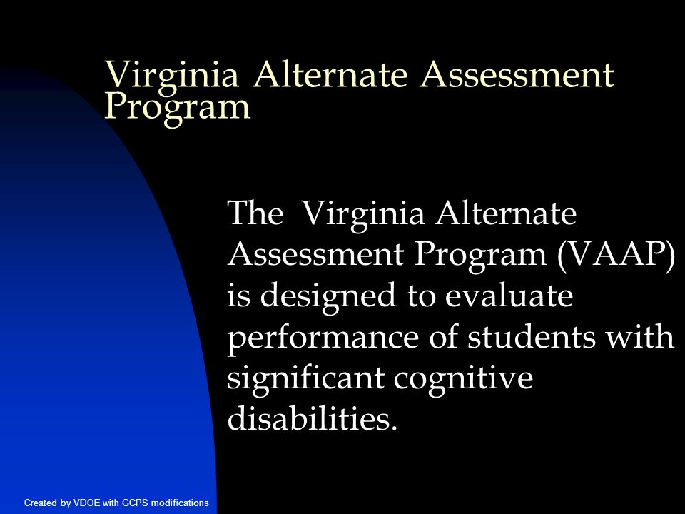 2 Created By VDOE With GCPS Modifications Virginia Alternate Assessment Program The VAAP Is Designed To Evaluate