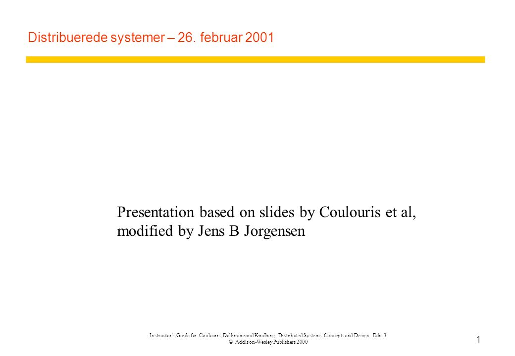 Instructor S Guide For Coulouris Dollimore And Kindberg Distributed Systems Concepts And Design Edn 3 C Addison Wesley Publishers Distribuerede Ppt Download